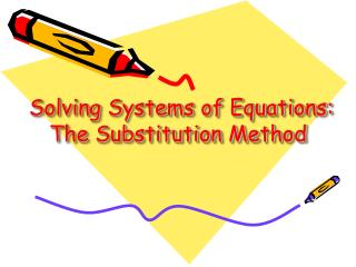 Solving Systems of Equations: The Substitution Method