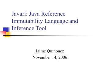 Javari: Java Reference Immutability Language and Inference Tool