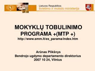 KODĖL MTP +?