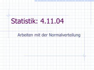Statistik: 4.11.04
