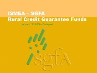 ISMEA – SGFA Rural Credit Guarantee Funds