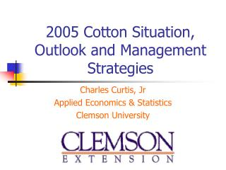 2005 Cotton Situation, Outlook and Management Strategies