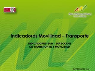 Indicadores Movilidad – Transporte