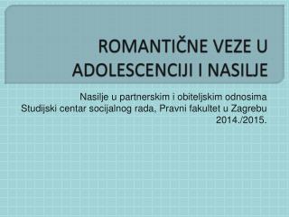 ROMANTIČNE VEZE U ADOLESCENCIJI I NASILJE