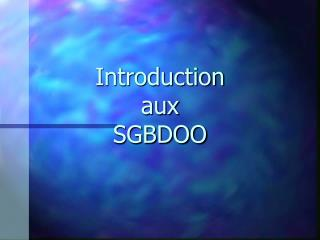 Introduction  aux SGBDOO