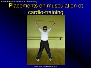 Placements en musculation et cardio-training