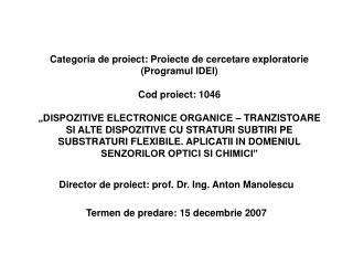 Director de proiect: prof. Dr. Ing. Anton Manolescu Termen de predare: 15 decembrie 2007