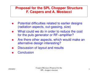 Proposal for the SPL Chopper Structure F. Caspers and A. Mostacci
