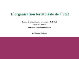 L ' organisation territoriale de l ' Etat