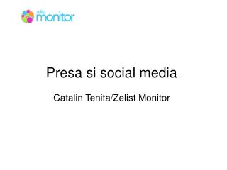 Presa si social media Catalin Tenita/Zelist Monitor