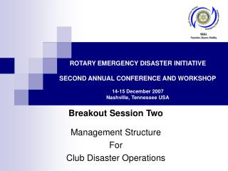 Breakout Session Two Management Structure For Club Disaster Operations