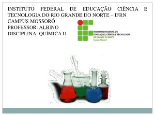 INSTITUTO FEDERAL DE EDUCAÇÃO CIÊNCIA E TECNOLOGIA DO RIO GRANDE DO NORTE – IFRN CAMPUS MOSSORÓ