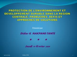 PROTECTION DE L ENVIRONNEMENT ET DEVELOPPEMENT DURABLE DANS LA REGION CENTRALE: PROBLEMES, DEFIS ET APPROCHES DE SOLUTIO