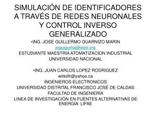 SIMULACIÓN DE IDENTIFICADORES A TRAVÉS DE REDES NEURONALES Y CONTROL INVERSO GENERALIZADO