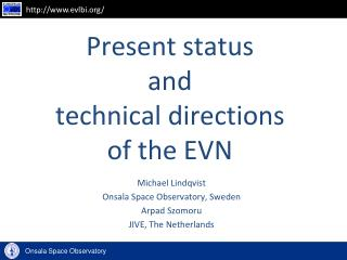 Present status  and  technical  directions  of  the EVN