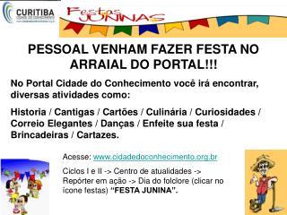 PESSOAL VENHAM FAZER FESTA NO ARRAIAL DO PORTAL!!!
