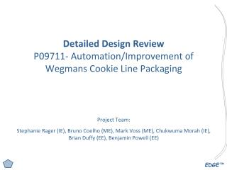 Detailed Design Review P09711- Automation/Improvement of Wegmans Cookie Line Packaging