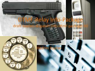 DTMF-Relay Info-Package draft-kaplan-dispatch-info-dtmf-package-00