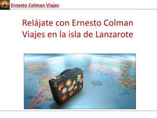 Descubre Lanzarote con Ernesto Colman Viajes