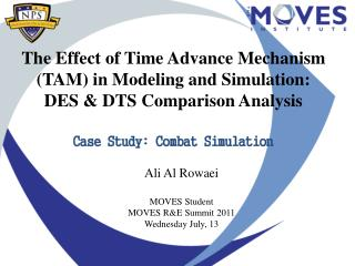 The Effect of Time Advance Mechanism TAM in Modeling and Simulation:  DES  DTS Comparison Analysis   Case Study: Combat