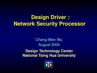 Design Driver : Network Security Processor