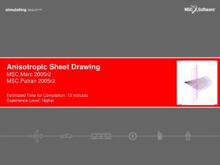 Anisotropic Sheet Drawing
