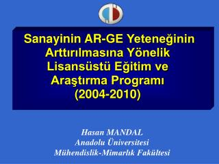 Hasan MANDAL Anadolu Üniversitesi Mühendislik-Mimarlık Fakültesi