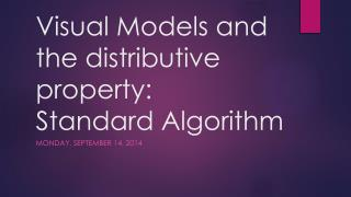Visual Models and the distributive property: Standard Algorithm