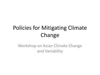 Policies for Mitigating Climate Change
