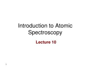 Introduction to Atomic Spectroscopy