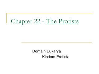 Chapter 22 - The Protists