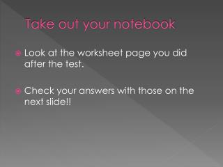 Take out your notebook