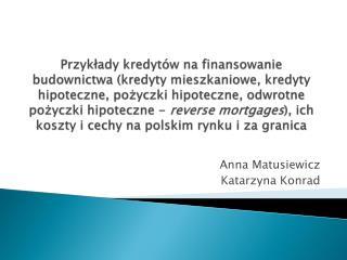 Anna Matusiewicz Katarzyna Konrad