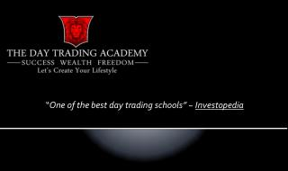 """"""" One of the best day trading schools"""" ~  Investopedia"""