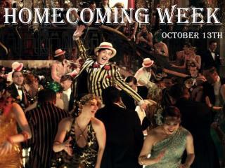 Homecoming WEEK  October 13th