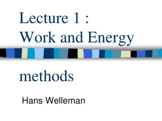 Lecture 1 :  Work and Energy  methods
