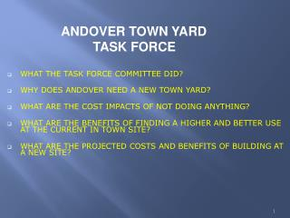 WHAT THE TASK FORCE COMMITTEE DID ? WHY DOES ANDOVER NEED A NEW TOWN YARD?
