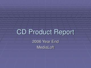 CD Product Report