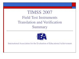 TIMSS 2007 Field Test Instruments  Translation and Verification Summary