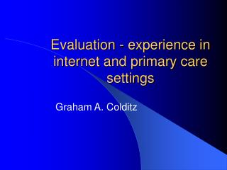 Evaluation - experience in internet and primary care settings