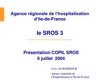 Présentation COPIL SROS 6 juillet  2004