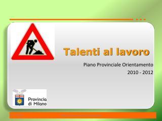 Piano Provinciale Orientamento  2010 - 2012