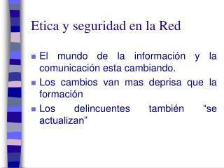 Etica y seguridad en la Red