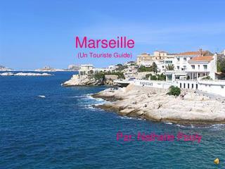 Marseille (Un Touriste Guide)