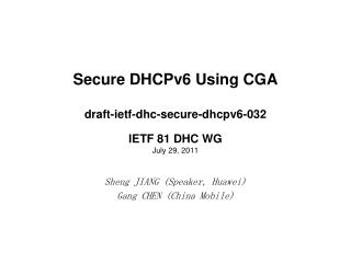 Secure DHCPv6 Using CGA draft-ietf- dhc -secure-dhcpv6-03 2 IETF 81 DHC WG July 29, 2011