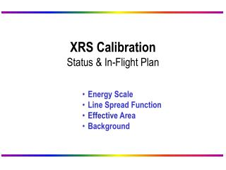 XRS Calibration Status & In-Flight Plan