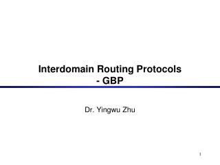 Interdomain Routing Protocols - GBP