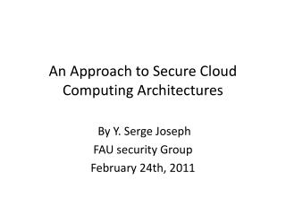 An Approach to Secure Cloud Computing  Architectures
