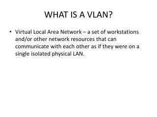 WHAT IS A VLAN?