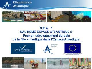 N.E.A.  2 NAUTISME ESPACE ATLANTIQUE 2 Pour un développement durable